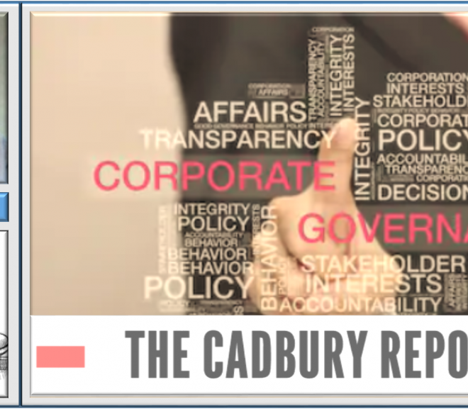 The Cadbury Report 1992: Insight on Corporate Governance